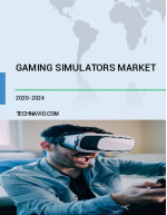 Gaming Simulators Market by End-user, Component, Type, and Geography - Forecast and Analysis 2020-2024