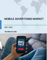 Mobile Advertising Market by Type and Geography - Forecast and Analysis 2021-2025