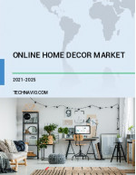 Online Home Decor Market by Product and Geography - Forecast and Analysis 2021-2025