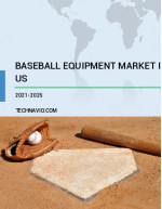 Baseball Equipment Market in US by Product and Distribution Channel - Forecast and Analysis 2021-2025