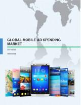 Global Mobile Ad Spending Market 2016-2020
